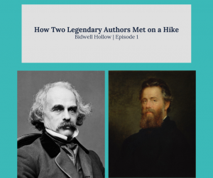 """copy that reads, """"How Two Legendary Authors Met on a Hike, Bidwell Hollow Episode 1,"""" above portraits of Nathaniel Hawthorne and Herman Melville"""
