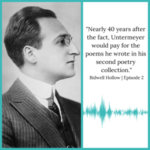 """Louis Untermeyer photo next to this quote from Season 1, Episode 2 of Bidwell Hollow: """"Nearly 40 years after the fact, Untermeyer would pay for the poems he wrote in his second poetry collection."""""""