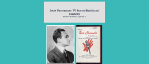 """Louis Untermeyer photo and title page for Red Channels booklet under the header, """"Louis Untermeyer: TV Star to Blacklisted Celebrity, Bidwell Hollow, Episode 2"""""""