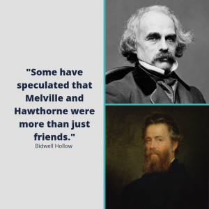 """Portraits of legendary authors Nathaniel Hawthorne and Herman Melville next to the text, """"Some have speculated that Melville and Hawthorne were more than just friends."""""""