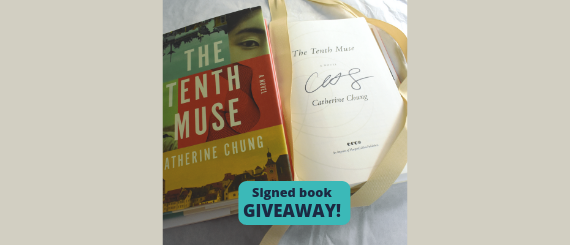 "Signed copy of The Tenth Muse by Catherine Chung and the words, ""Signed book giveaway!"""
