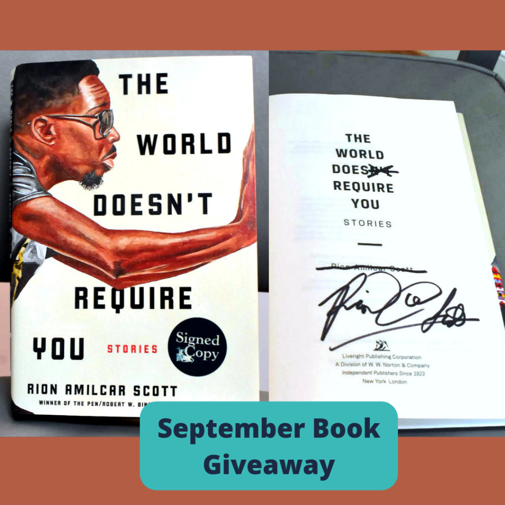 A signed copy of The World Doesn't Require You by Rion Amilcar Scott.