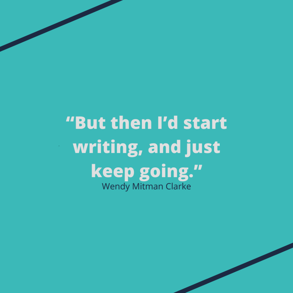 """""""But then I'd start writing, and just keep going."""""""