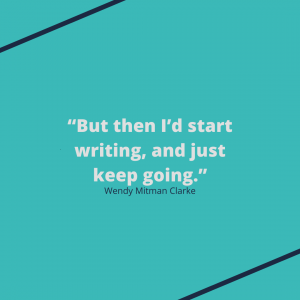 """But then I'd start writing, and just keep going."""