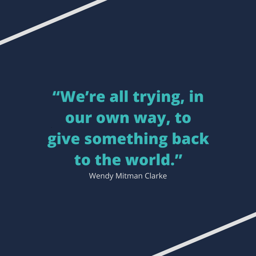 """""""We're all trying, in our own way, to give something back to the world."""""""